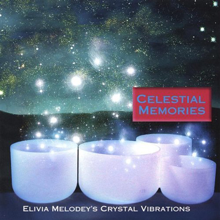Celestial Memories - Tapestries of Light from the Singing Crystal Bowls CD