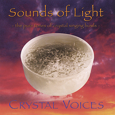Sounds of Light: The Pure Tones of Crystal Singing Bowls