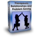 Therapeutic Relationships and Problem Solving