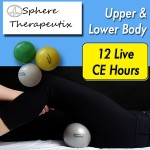 Level I- Sphere Therapeutix Upper & Lower Body Medical Massage and Sports Performance Bodywork(12 Live CEH)
